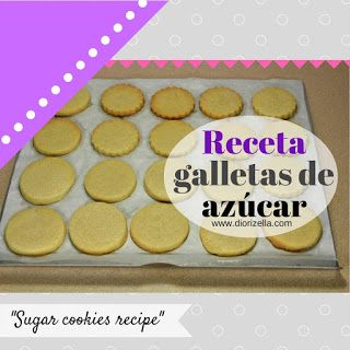 Diorizella Events and Crafts: Receta: Galletas de azucar