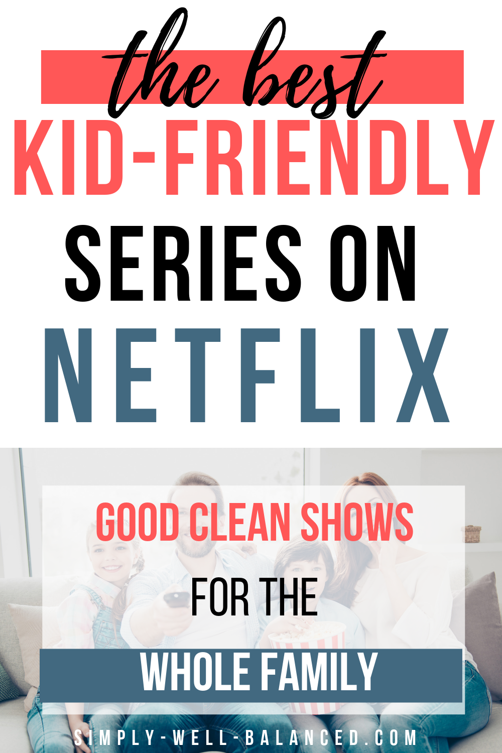 Good Clean Shows on Netflix to Watch as a Family #seriesonnetflix