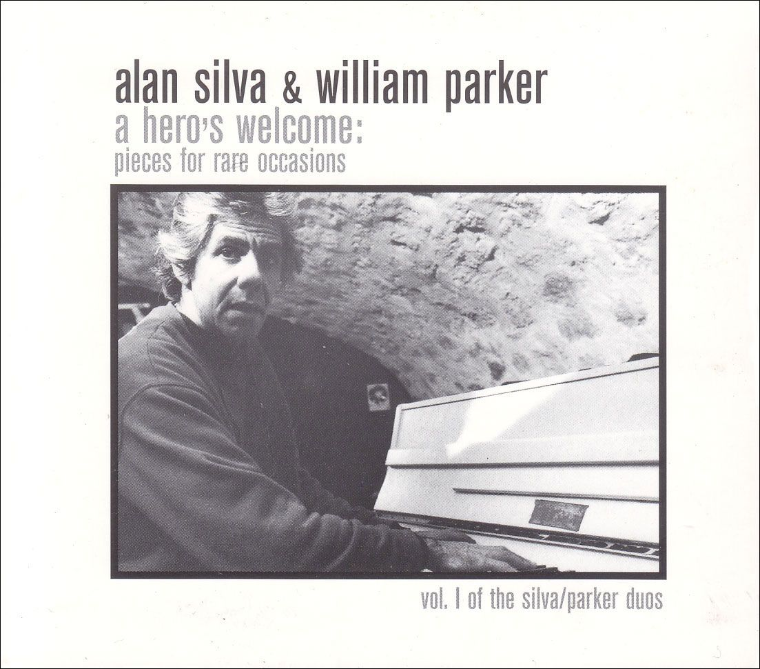 Alan Silva & William Parker   A Hero's Welcome: Pieces for Rare Occasions (Eremite, 1998)