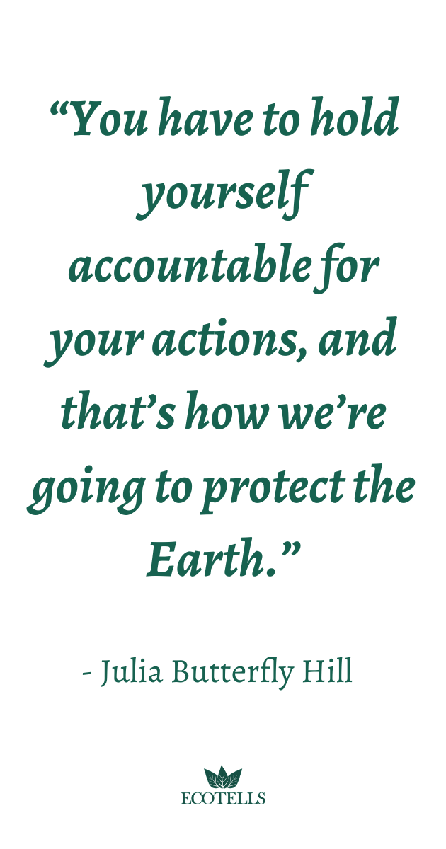 You Have To Hold Yourself Accountable For Your Actions In 2020 Eco Quotes Ecofriendly Quotes Quotes