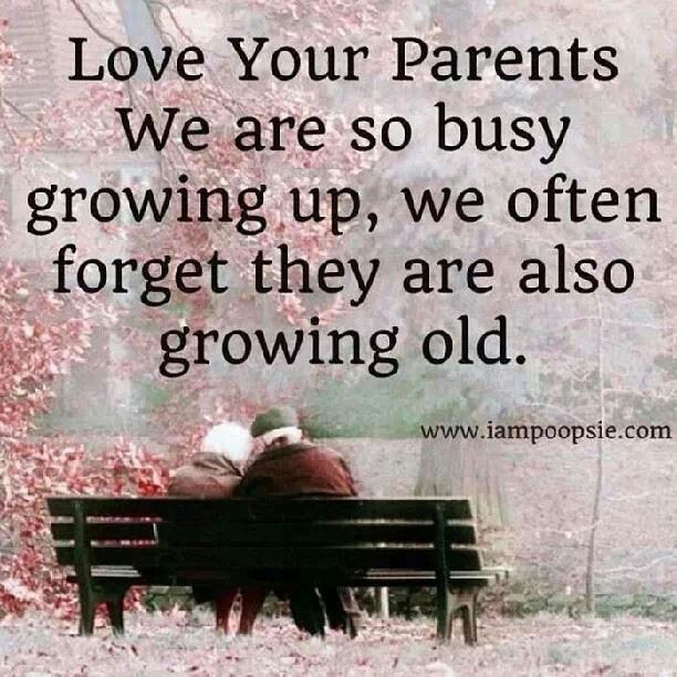 Our Parents Getting Old Love Your Parents Quotes Love Your Parents Fathers Day Quotes
