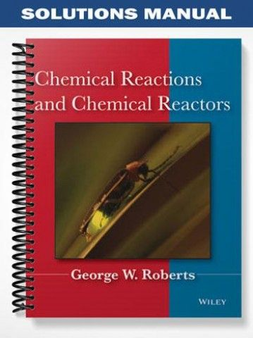 Solutions Manual Chemical Reactions Chemical Reactors St Edition