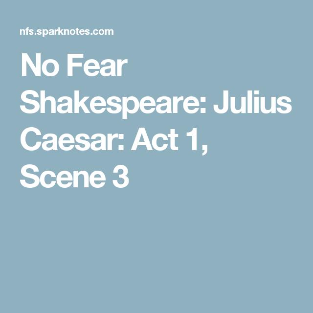 No Fear Shakespeare Julius Caesar Act 1 Scene 3 Caesar