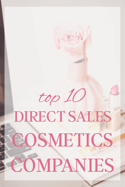 Here Are Ten Of The Most Popular Direct Sales Makeup Companies Of The Moment Makeup Companies Company Makeup Makeup Direct Sales