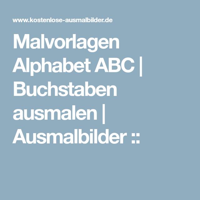 Malvorlagen Alphabet ABC | Buchstaben ausmalen | Ausmalbilder ...