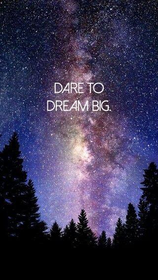 Dare To Dream Big Galaxy Quotes Wallpaper Quotes Dream Big Quotes