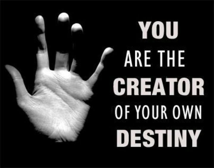 59553fd1d65db You are the Creator of your own destiny. | Quotes