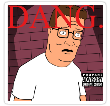 Dang Hank Hill Stickers By Sinistergrynn Redbubble King Of The Hill Hank Hill Memes Kendrick Lamar