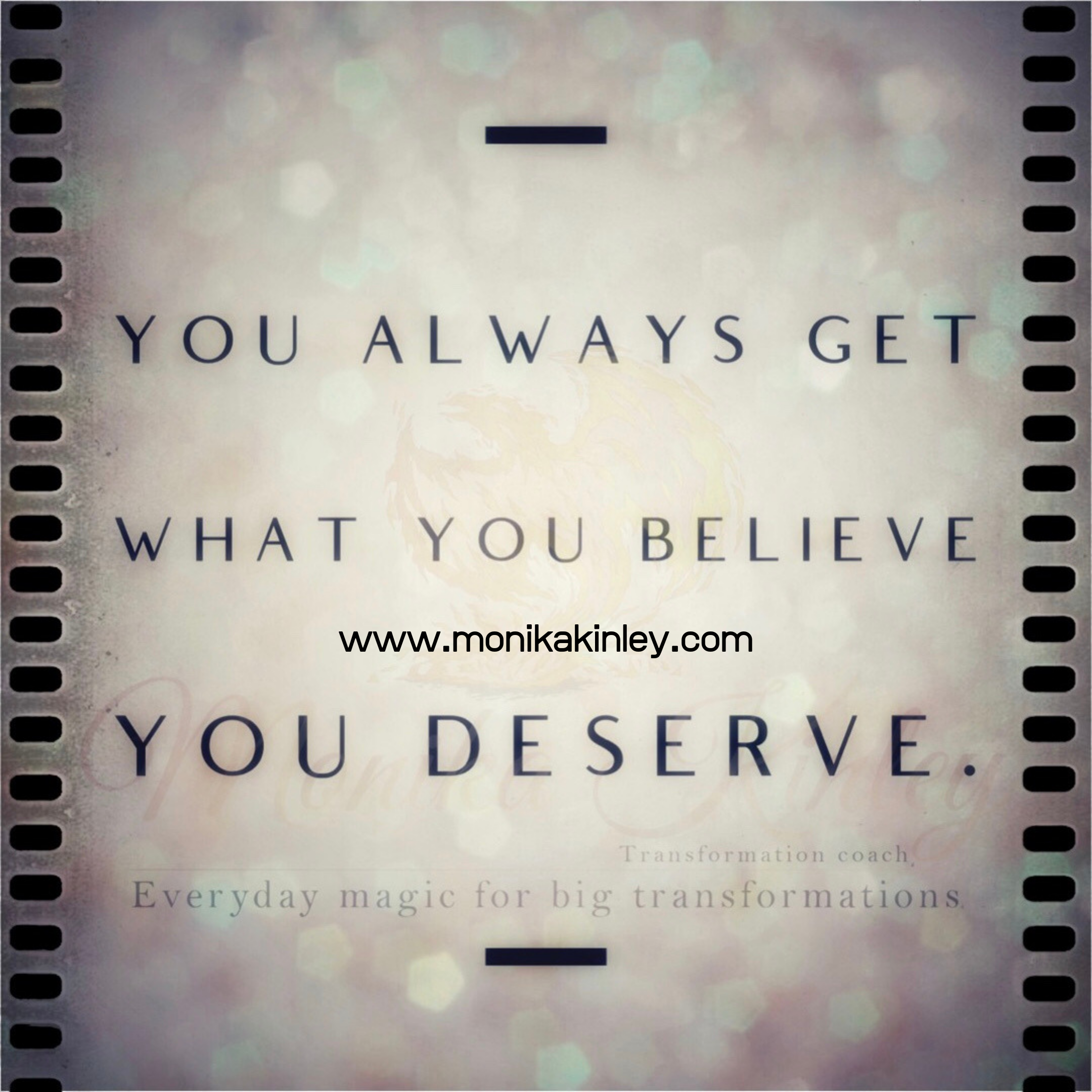 You Always Get What You Believe You Deserve Not What You Deserve Coach Motivation Spiritual Qoute Coach Meaningful Life You Deserve Believe