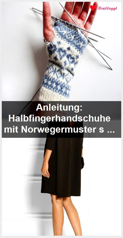 Photo of Anleitung: Halbfingerhandschuhe mit Norwegermuster stricken