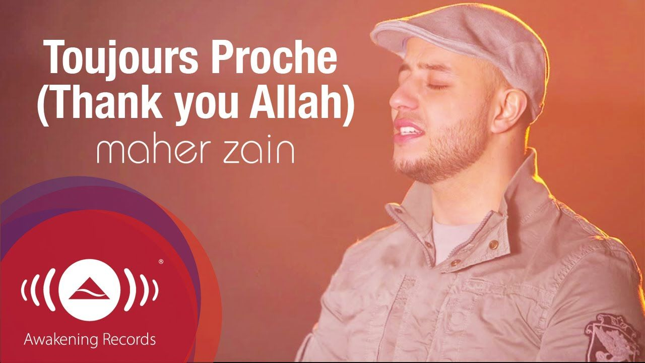 Maher Zain Toujours Proche Francais Always Be There Official Lyric Video Maher Zain Muslim Songs Songs