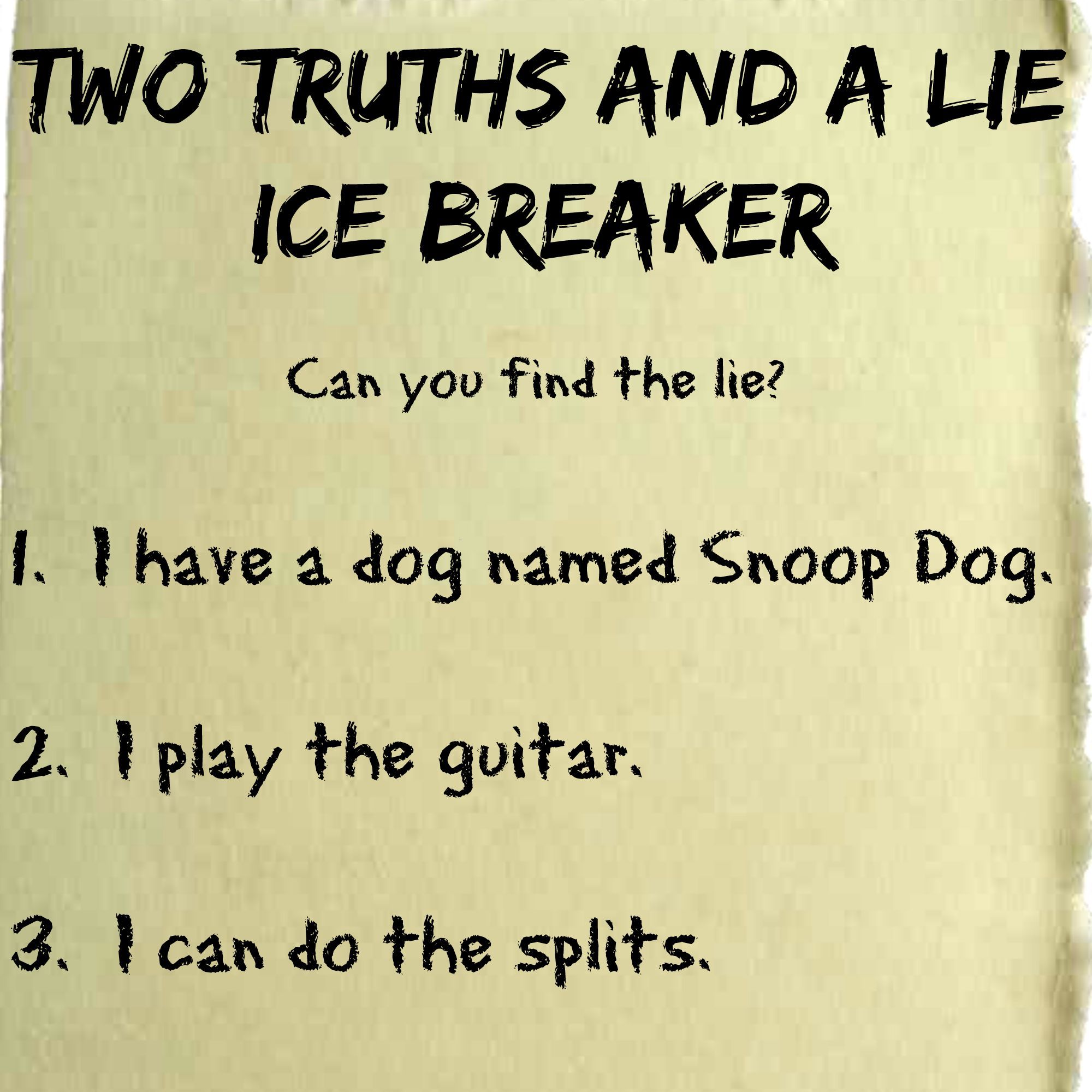 Good Ice Breaker for back to school - write down two truths and ...