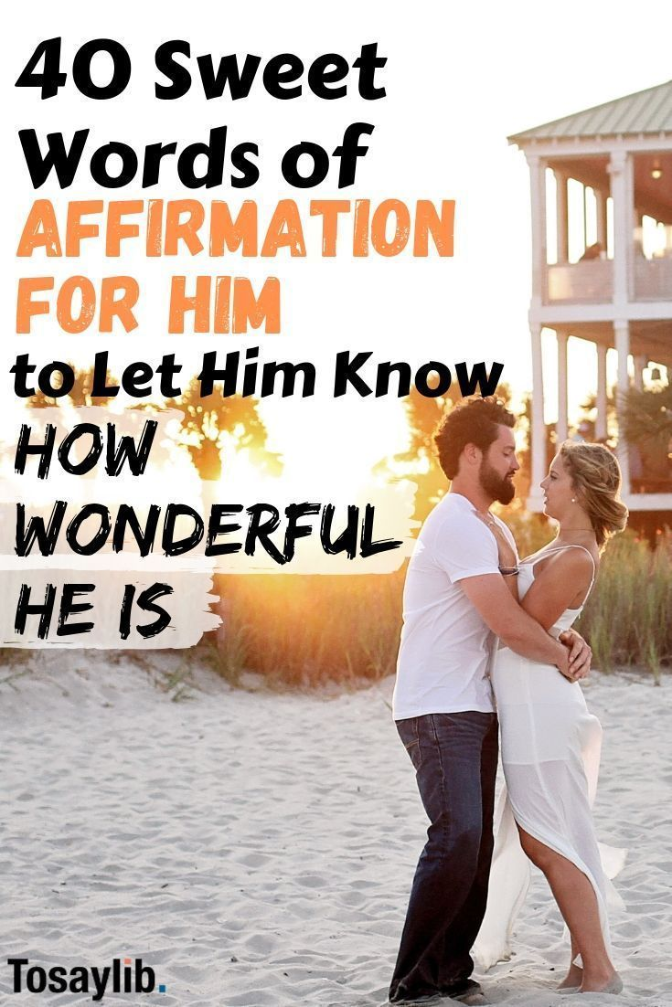40 Sweet Words of Affirmation for Him to Let Him Know How