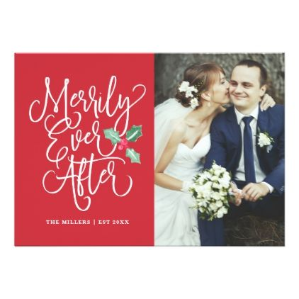 Merrily Ever After Wedding Holiday Photo Card Xmascards Christmaseve Christmas Eve Merry Xmas Family