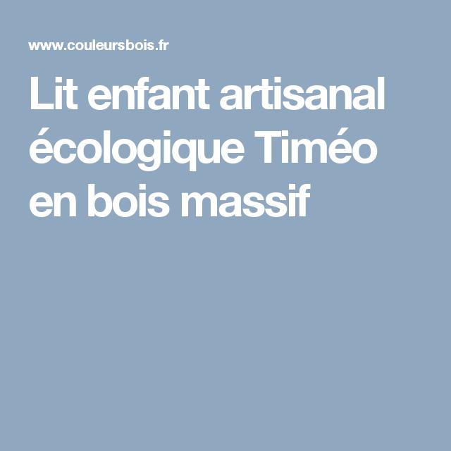 Lit enfant artisanal écologique Timéo en bois massif