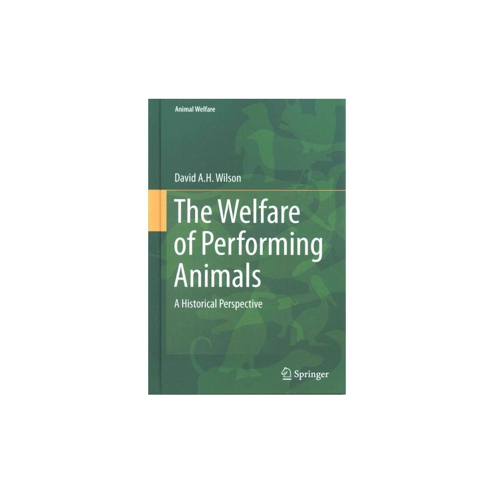 The Welfare of Performing Animals ( Animal Welfare) (Hardcover)