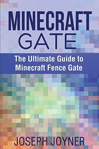 Minecraft Gate The Ultimate Guide to Minecraft Fence Gate