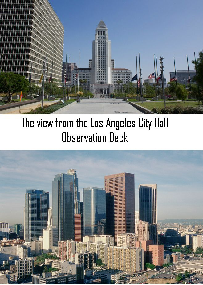 The View From The 27th Floor The Los Angeles City Hall Observation Deck Los Angeles Vacation Los Angeles City City Hall
