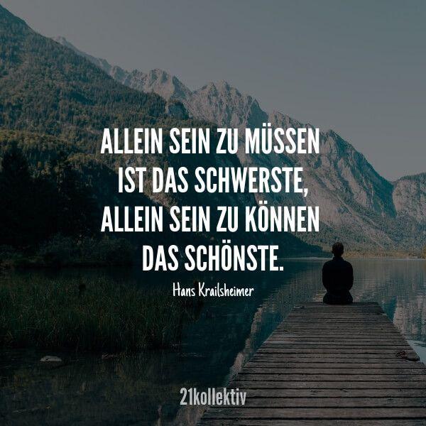 Allein sein zu müssen ist das schwerste, allein s... - #Allein #Das #inspiration #ist #müssen #schwerste #sein #zu
