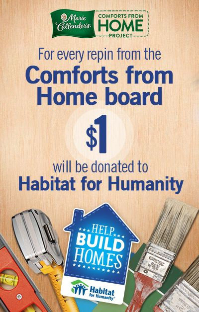 Between November 1 2016 And February 28 2017 Every Repin From Our Special Comforts From Home Board Will Equal 1 Habitat For Humanity Recipes General Foods