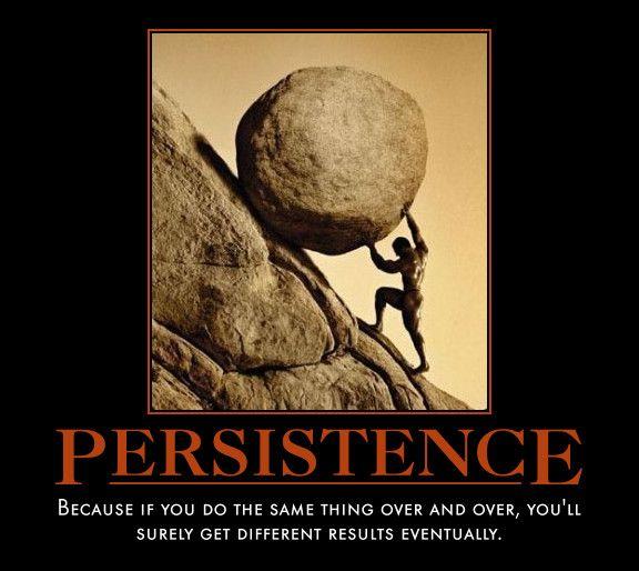 Persistence | Demotivational posters, Demotivational ...