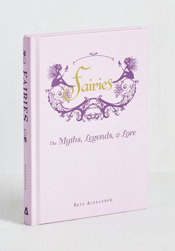 Fairies: The Myths, Legends, and Lore