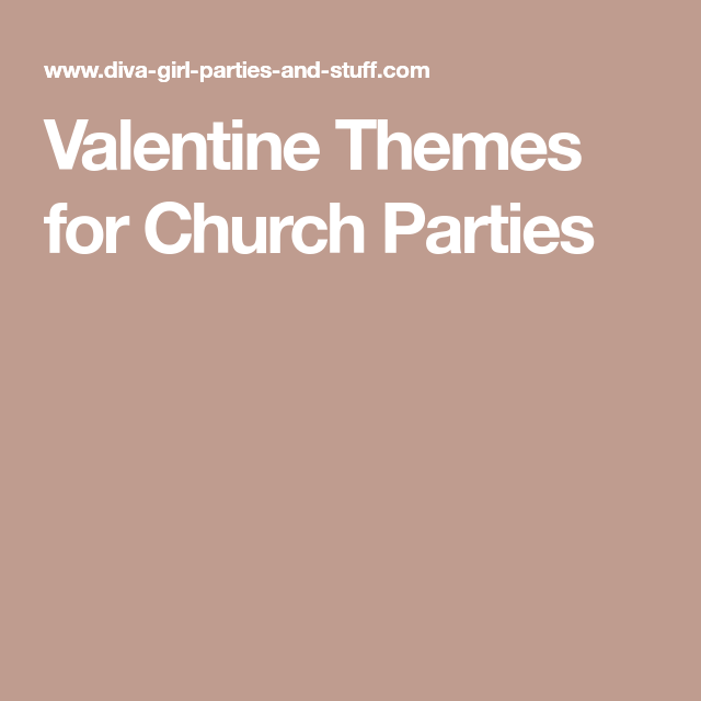 Valentine Themes For Church Parties Valentines Theme Party