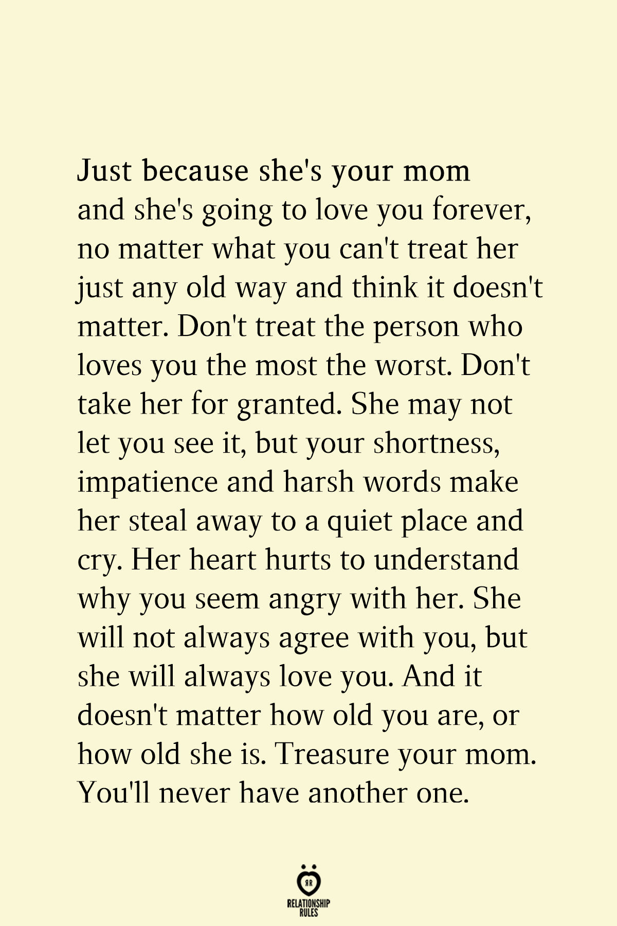 Just Because She S Your Mom And She S Going To Love You Forever Granted Quotes My Daughter Quotes Mother Quotes
