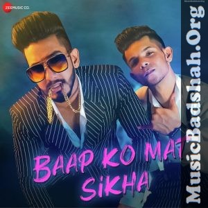 Baap Ko Mat Sikha 2020 Indian Pop Mp3 Songs Download In 2020 New Hindi Songs Songs