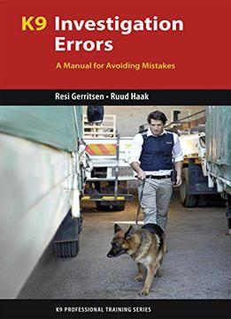 K9 Investigation Errors A Manual For Avoiding Mistakes Pdf Training Series Investigations Animal Behavior