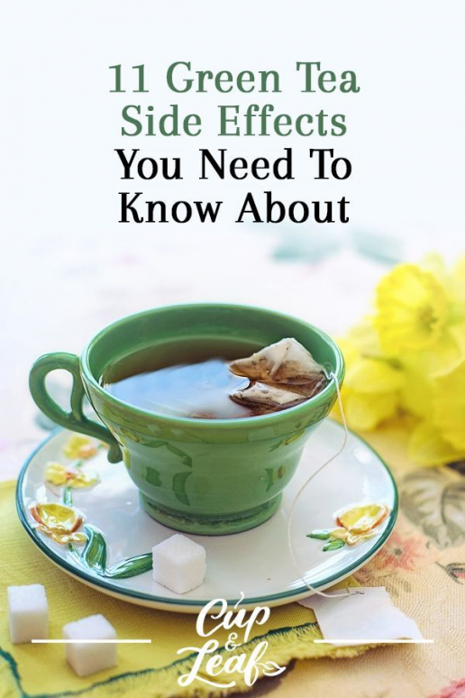11 Green Tea Side Effects You Need to Know About tea