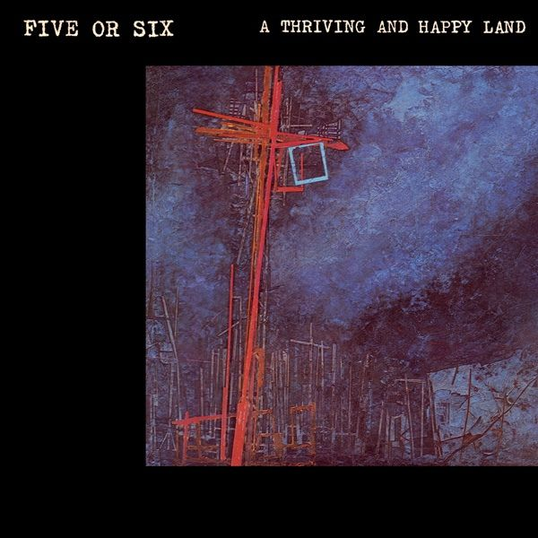 Buy Five Or Six A Thriving And Happy Land Vinyl At Discogs