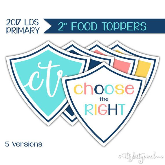 Food Toppers - LDS Primary 2017 Theme PRINTABLE CTR Choose the Right ...