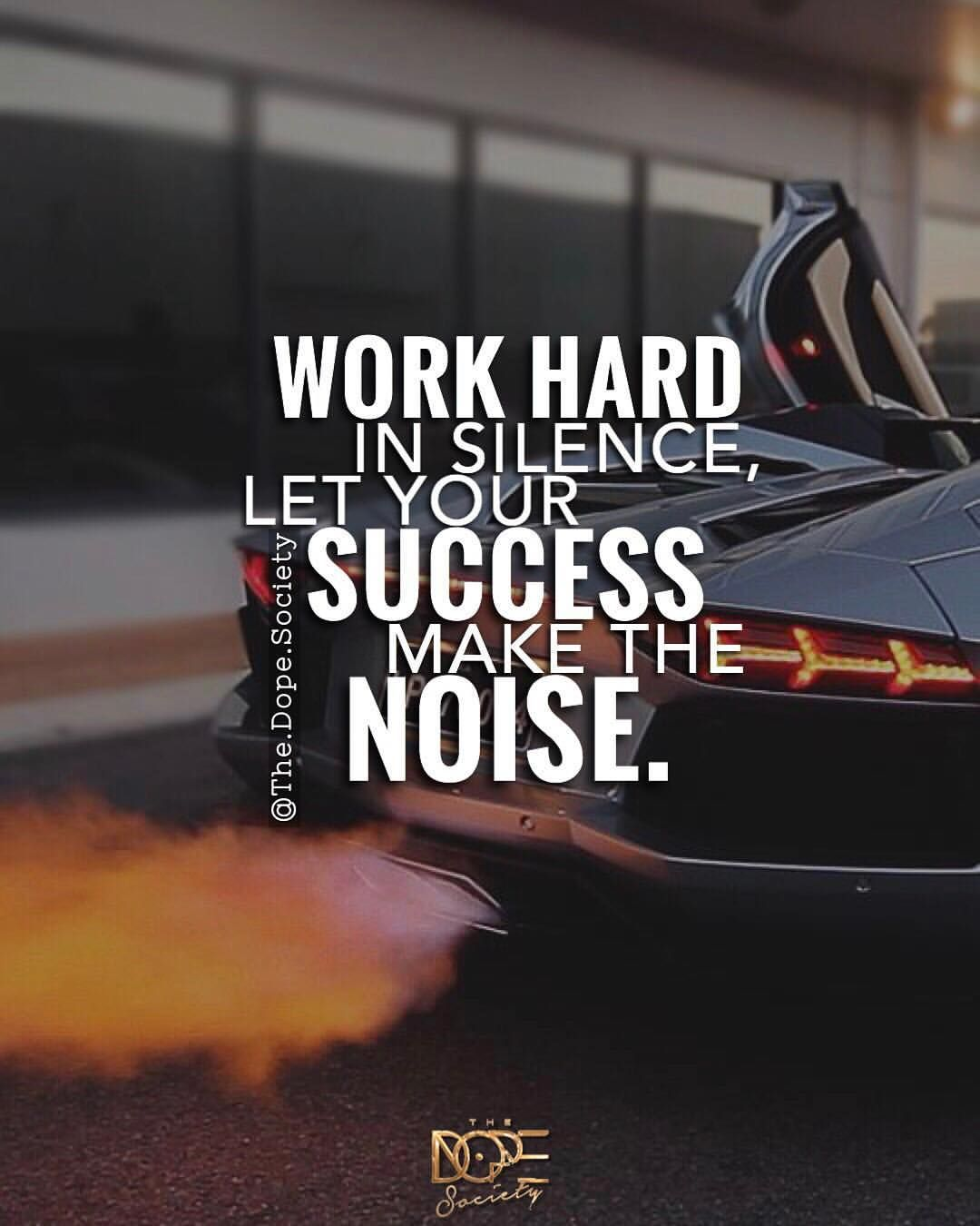 Inspirational Quotes On Pinterest: Work Hard In Silence, Let Your Success Make The Noise