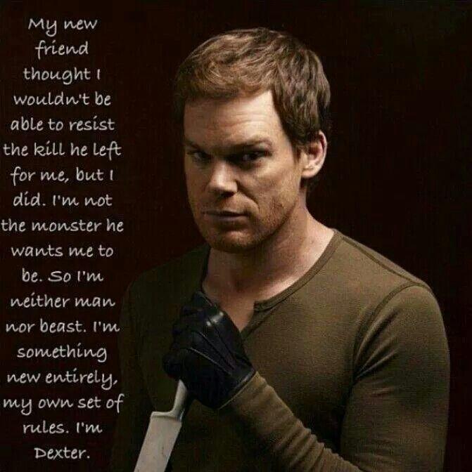 I Am Dexter Dexter Dexter Quotes Dexter Tv Series