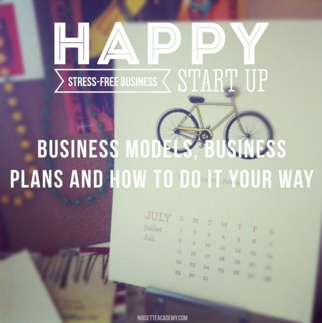 The Happy StartUp Business Models Business Plans And How To Do