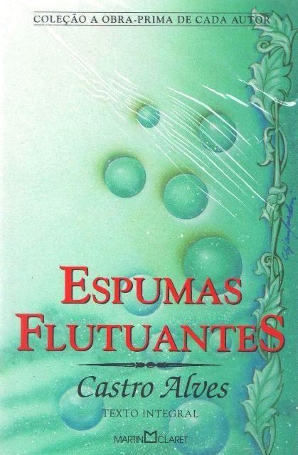 Blog do Professor Andrio: LIVRO: ESPUMAS FLUTUANTES- CASTRO ALVES