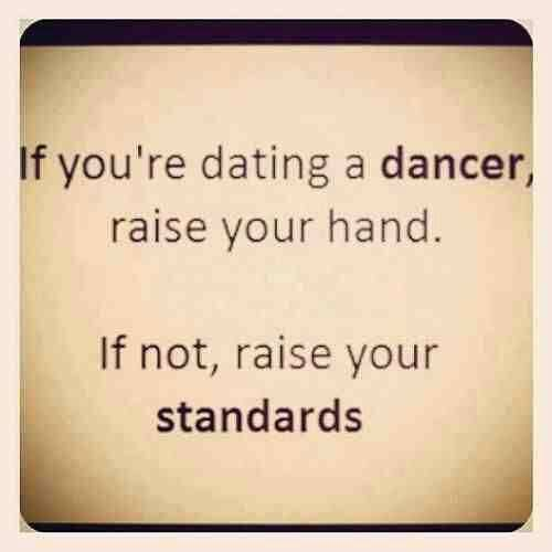 if you are dating a dancer raise your hand