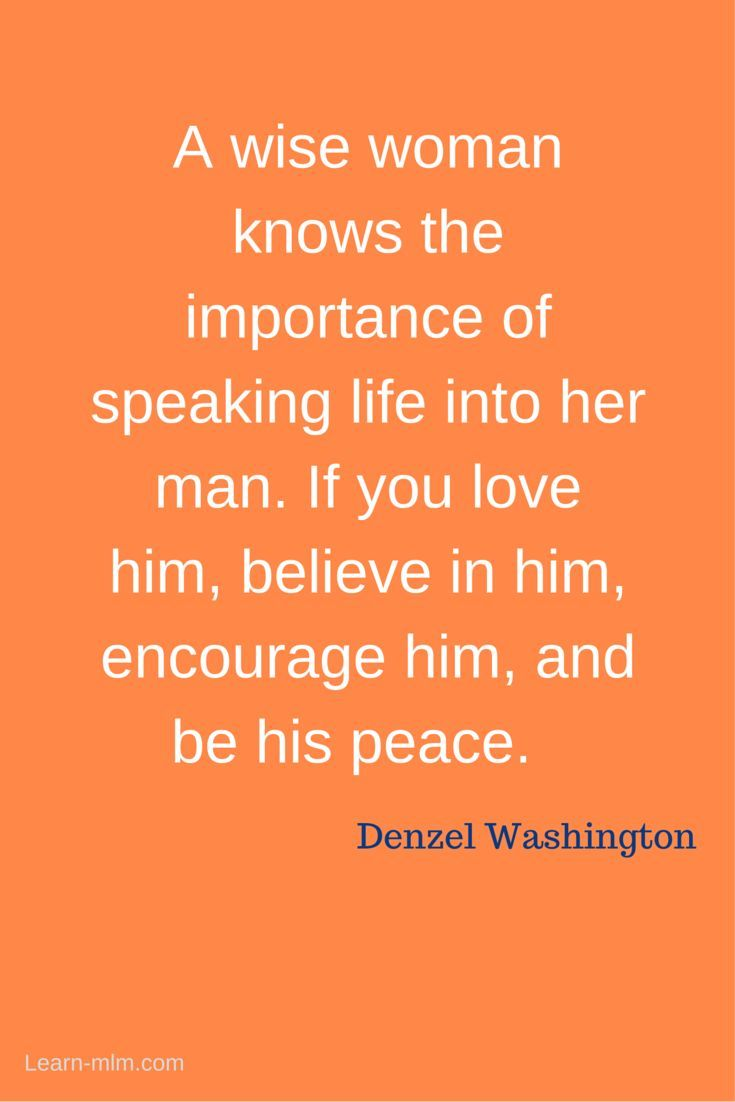 Denzel Washington Quotes A Wise Woman Knows The Importance Of Speaking Life Into Her Man