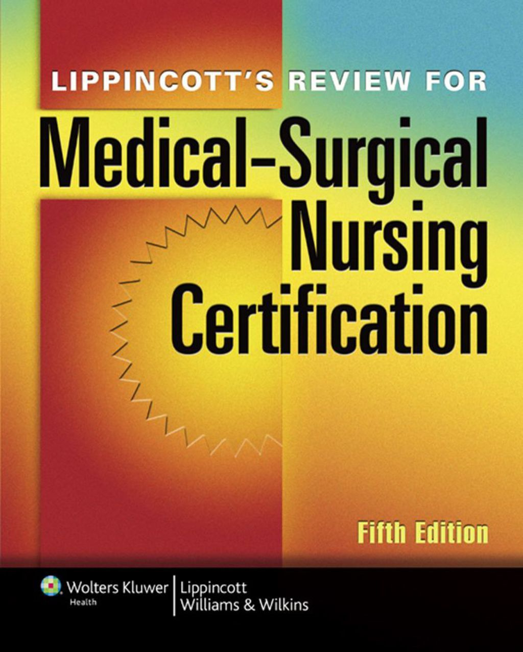 Lippincott's Review for MedicalSurgical Nursing