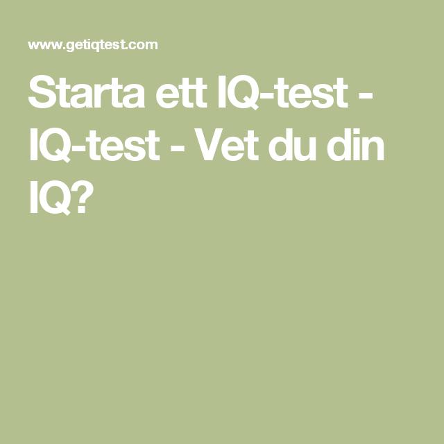 Starta ett IQ-test - IQ-test - Vet du din IQ?