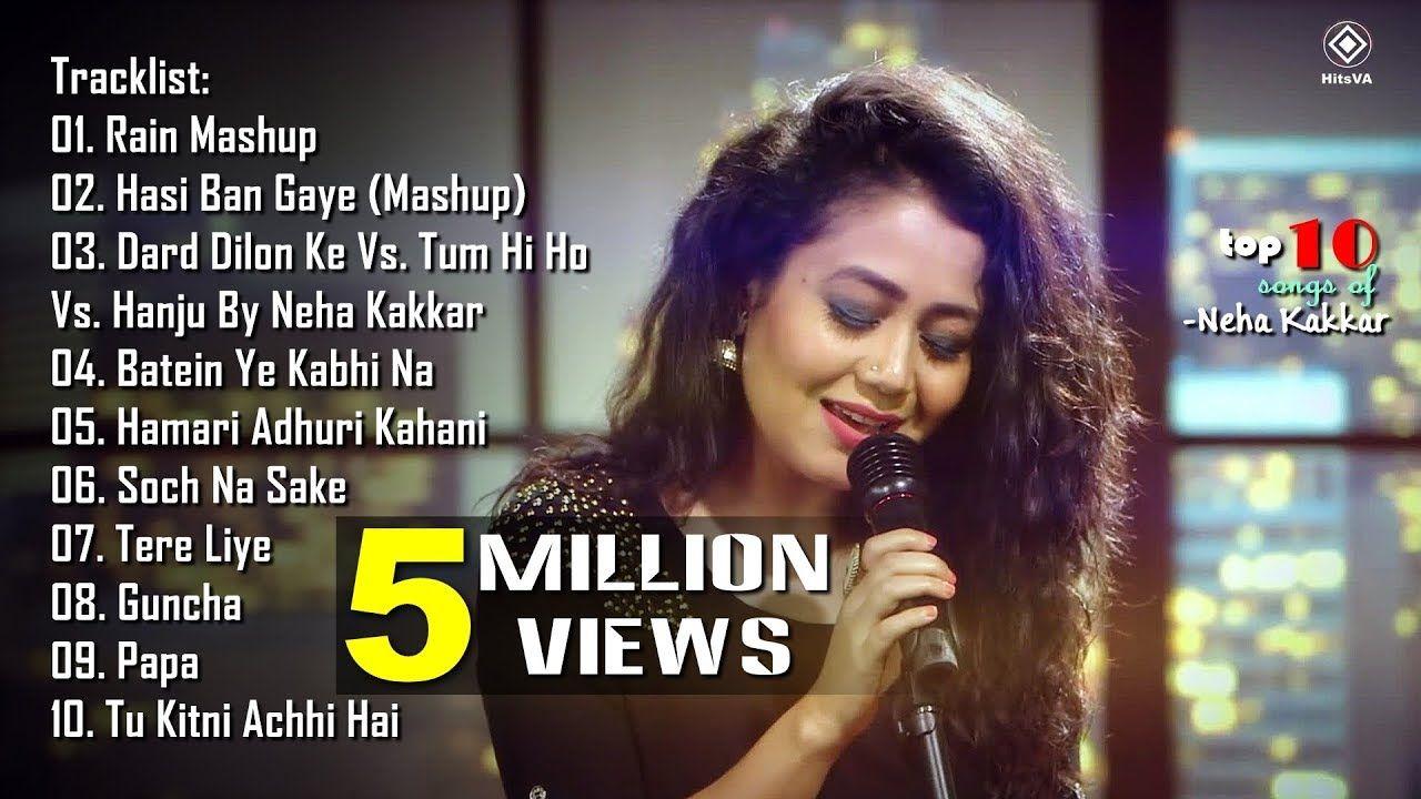 Top 10 Songs Of Neha Kakkar Best Of Neha Kakkar Songs