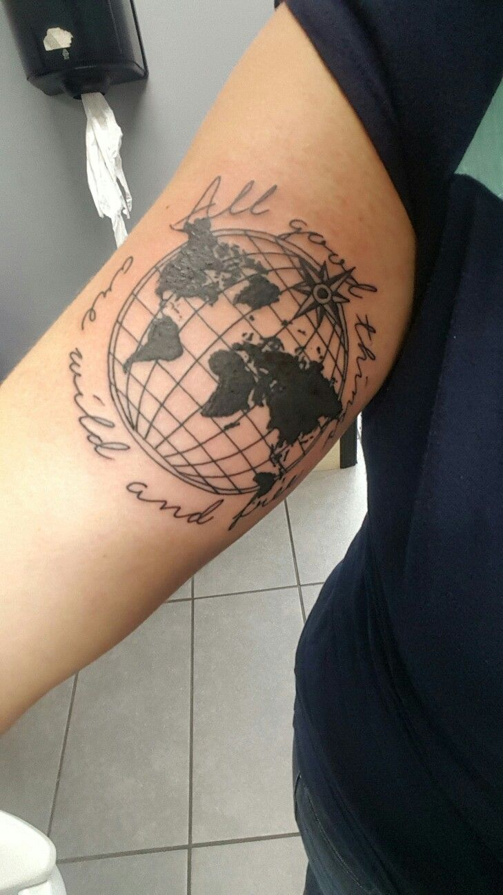 All good things are wild and free Globe Tattoo | Tattoos | Globe ...
