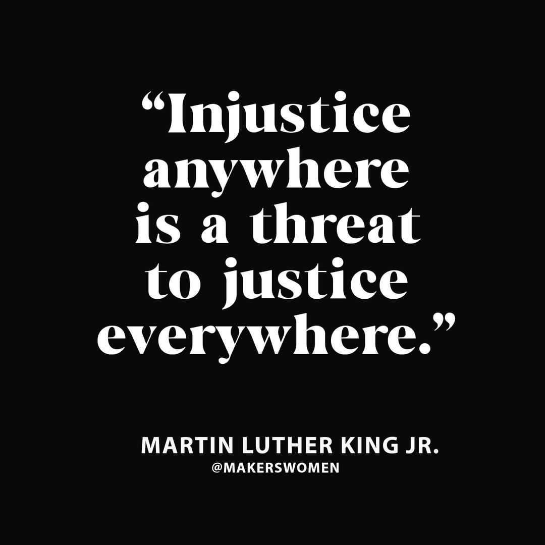 Makers Women On Instagram Injustice Anywhere Is A Threat To Justice Everywhere Martin Luther King J Martin Luther King Jr Letter From Birmingham King Jr