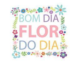 mensagem de bom dia alegre - bom dia flor do dia