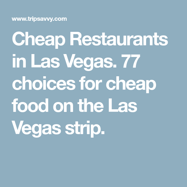 Restaurants For Cheap Food In Las Vegas Places Id Love To