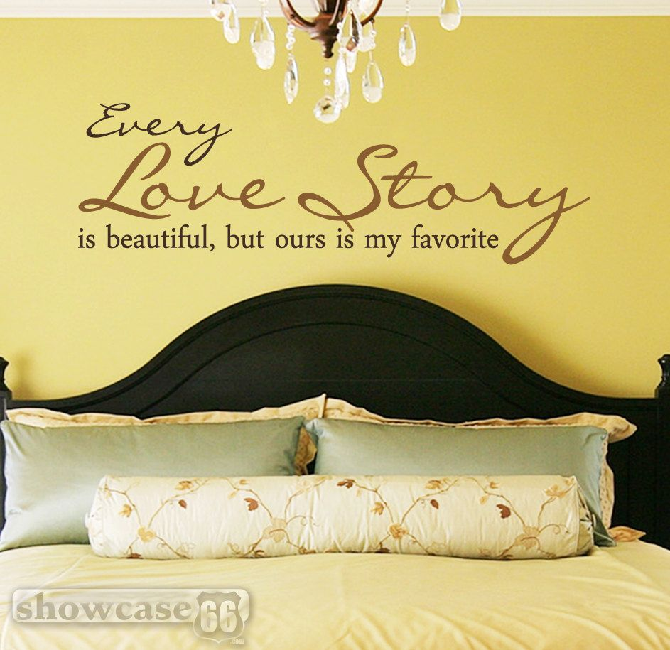 Every Love Story Is Beautiful, But Ours Is My Favorite - Vinyl Wall Art - FREE Shipping - Romantic Wall Decal. $70.00, via Etsy.