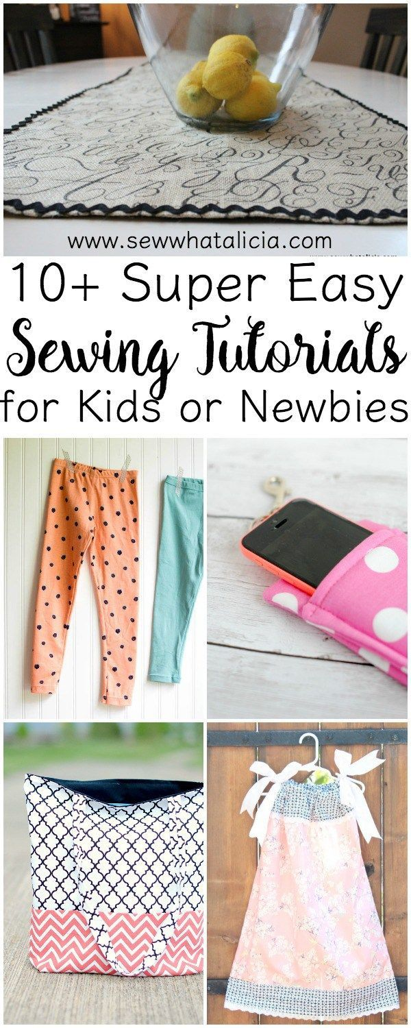 10+ Super Easy Sewing Tutorials: These are great for the complete sewing newbie. Whether you are a parent teaching a kid to sew or new to sewing yourself these tutorials are perfect for you! Click through for a list of great tutorials for newbies!!! www.s