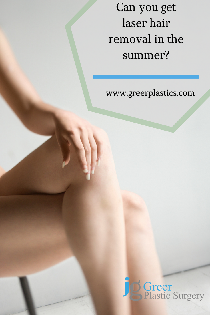 Listen Dr  Greer Discuss Whether Or Not You Can Get Laser Hair Removal In The Summer As That