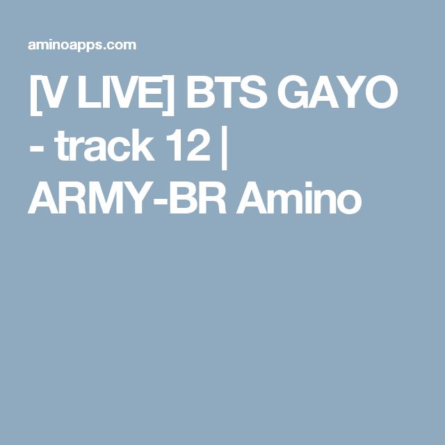 [V LIVE] BTS GAYO - track 12 | ARMY-BR Amino